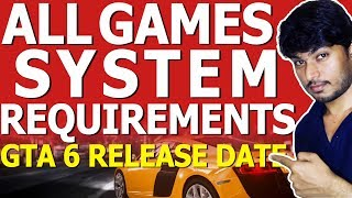 Game Minimum System Requirements & GTA 6