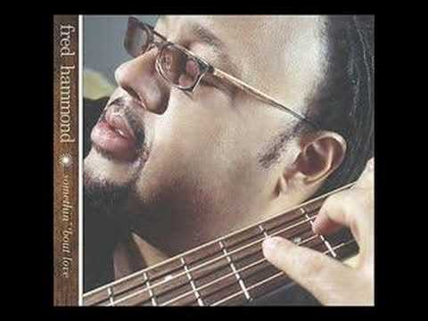 Fred Hammond - What Can I Give
