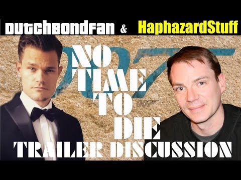 No Time To Die Trailer Discussion With HaphazardStuff (Part 1 of 2)