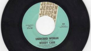 "PDX Hot Wax: Woody Carr ""Undecided Woman"""