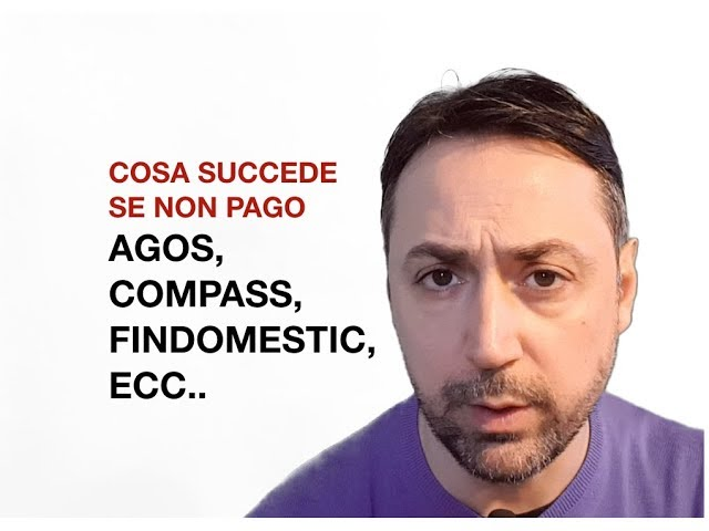 COSA SUCCEDE SE NON PAGO UN FINANZIAMENTO CON AGOS, COMPASS, FINDOMESTIC ECC