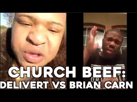 Church Beef: Delivert VS Brian Carn