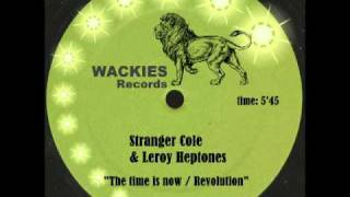 Stranger Cole & Leroy Heptones - The time is now_Revolution - (WACKIES).