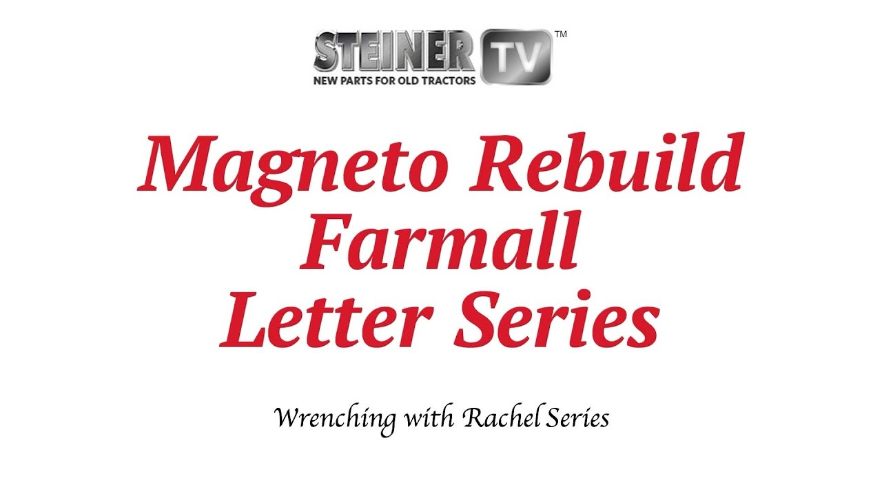 magneto rebuild on farmall letter series tractor steiner tractor parts [ 1280 x 720 Pixel ]