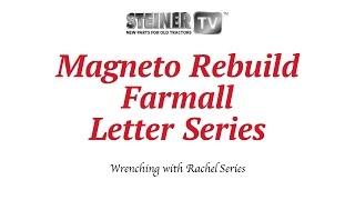 Magneto Rebuild on Farmall Letter Series Tractor