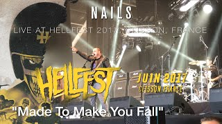 "NAILS ""Made To Make You Fall"" live @ Hellfest 2017"