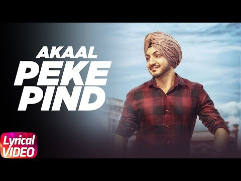 Peke Pind ( Lyrical Video ) | Akaal | Latest Punjabi Song 2017 | Speed Records