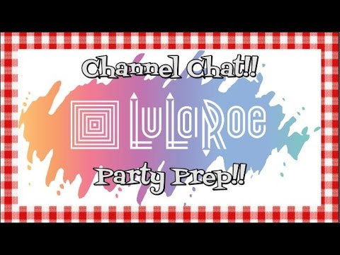 Channel Chat~LuLaRoe Party Prep~Women's Clothing~Pop-Up Online Boutique Party~Noreen's Kitchen