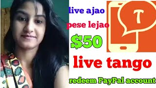 $50 tango app new updates live ao or pese le jao...#paypalcash