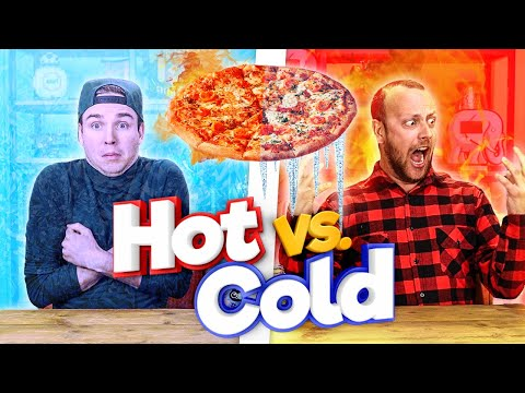 HOT VS COLD!