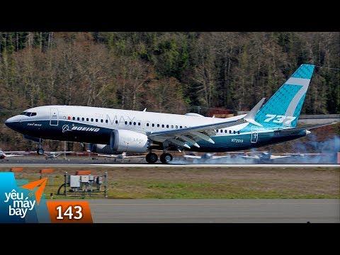 VLOG #143: Khám phá Boeing 737 MAX 7 và xem MAX 9 đầu tiên | Yêu Máy Bay