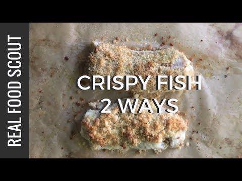 CRISPY FISH 2 WAYS