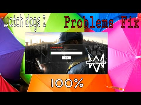 Watch Dogs 2 Game Not Open In Forbidden Window Kernel Modification Detected Problem Fix