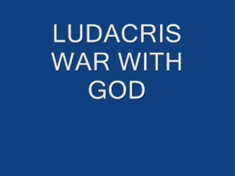 LUDACRIS WAR WITH GOD