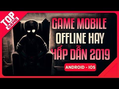 [Topgame] Top Game Offline Hay Mà Còn Ấn Tượng Cho Android – IOS 2019