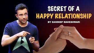 Secret of a Happy Relationship - By Sandeep Maheshwari I Hindi