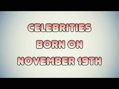Celebrities born on November 19th
