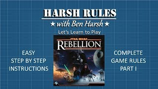 Harsh Rules: Let's Learn to Play - Star Wars Rebellion - Part 1