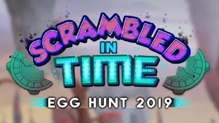 HUNTING FOR EGGS! - Roblox Egg Hunt 2019 (Scrambled in Time)