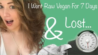 Week 1 | Raw Vegan Weight loss