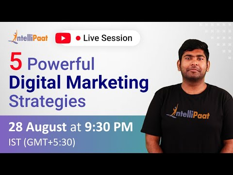 5 Powerful Digital Marketing Strategies | Digital Marketing Strategy | Intellipaat