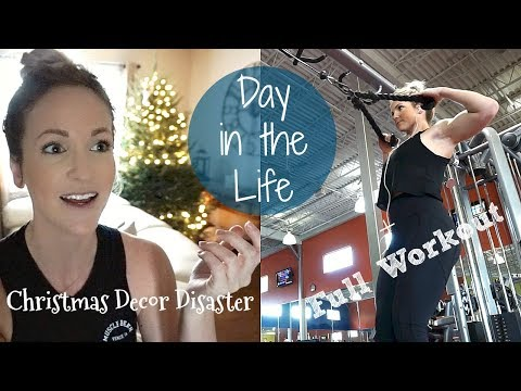 Day in the Life   Christmas Decor Disaster   FULL Workout