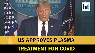 'Could reduce Covid deaths by 35%': Donald Trump approves plasma therapy in US