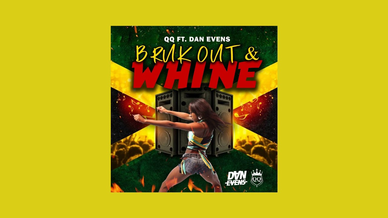 QQ - Bruk Out & Whine (Official Audio)