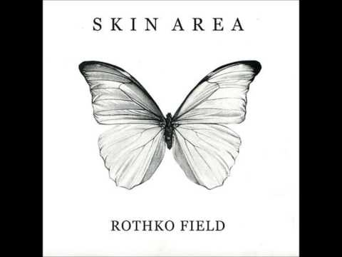 Skin Area - Rothko Field (Full Album)
