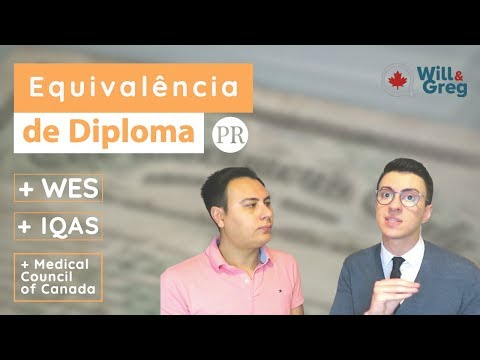 Equivalência de diploma - WES, IQAS e Medical consul of Canada