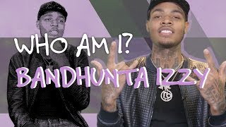 Bandhunta Izzy Reveals Why Wiz Khalifa's Song Inspired Him to Flex - Who Am I?