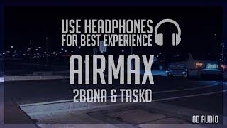 Baixar Tasko ft. Kun (2Bona) - AIR MAX (8D AUDIO) *KORISTI SLUSALKI*