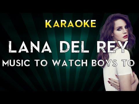 Lana Del Rey - Music To Watch Boys To | Karaoke Version Instrumental Lyrics Cover Sing Along