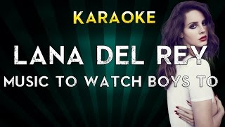 Lana Del Rey - Music To Watch Boys To | Karaoke Version Instrumental Lyrics Cover Sing Along