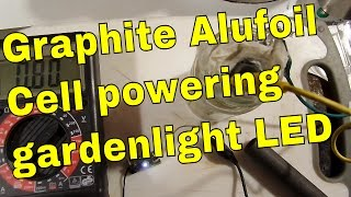 Graphite Alufoil Galvanic Selfmade Battery Cell powering Garden Light LED Circuit