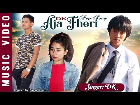 Aja Fheri — DK | Feat. Manoj & Tulasha | Official Nepali Music Video 2018/2075