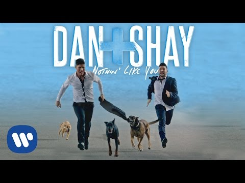 "Watch ""Dan + Shay - Nothin' Like You (Official Music Video)"" on YouTube"