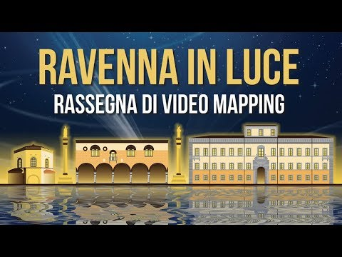 Ravenna in Luce 2017 | Extended Version