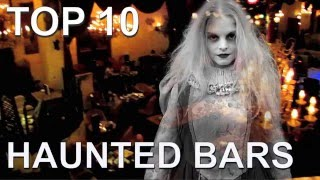 Top 10 Most Haunted Bars in America