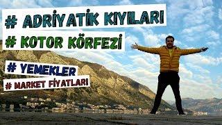 Mostar dan Kotor Karadağ a Yemekleri Market fiyatları Barları