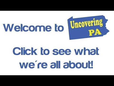 Welcome to UncoveringPA.com - Pennsylvania's Top Travel Blog