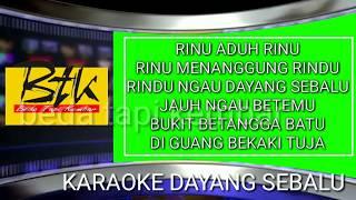 BTk; Dayang sebalu karaoke lagu dayak