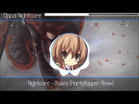 【OPPAI NIGHTCORE】Roses (Hartstopper Remix)