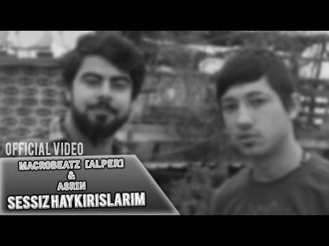 MacroBeatz [Alper] ft. Asrin - Sessiz Haykirislarim (Official Video)