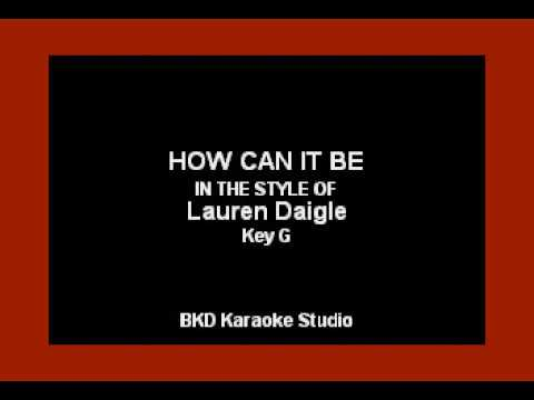 How Can It Be (In the Style Lauren Daigle) (Karaoke with Lyrics) of