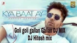 Goli goli gallan Gallan DJ MIX DJ HTESH