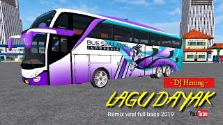 Dj Hening Lagu Dayak Remix Viral Full Bass 2019 Cover Bus Simulator id.mp3