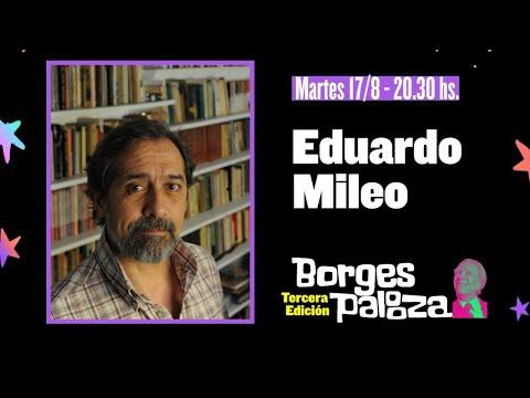 #BorgesPalooza: conversación sobre Borges con Eduardo Mileo