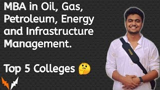 Top 5 colleges offering MBA in Oil, Gas, Petroleum, Energy & Infrastructure   शीर्ष 5 कॉलेज   Hindi