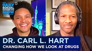 Dr. Carl L Hart: Why We Need To Change Our Perspective On Drugs - Extended Interview |The Daily Show